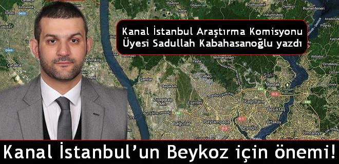 Kanal İstanbul'un Beykoz için önemi!